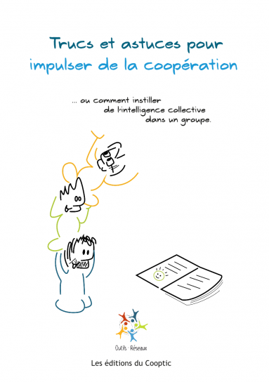 image TrucAstucesCooperationCouverture.png (0.1MB) Lien vers: http://www.outils-reseaux.org/communication/Ebook/TrucAstucesCooperation-web.pdf