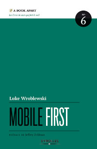 illustration mobile first Lien vers: http://www.editions-eyrolles.com/Livre/9782212134063/mobile-first